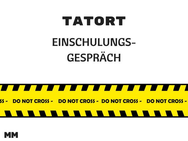 """Tatort """"Einschulungsgespräch"""" – meine Erfahrungen…"""