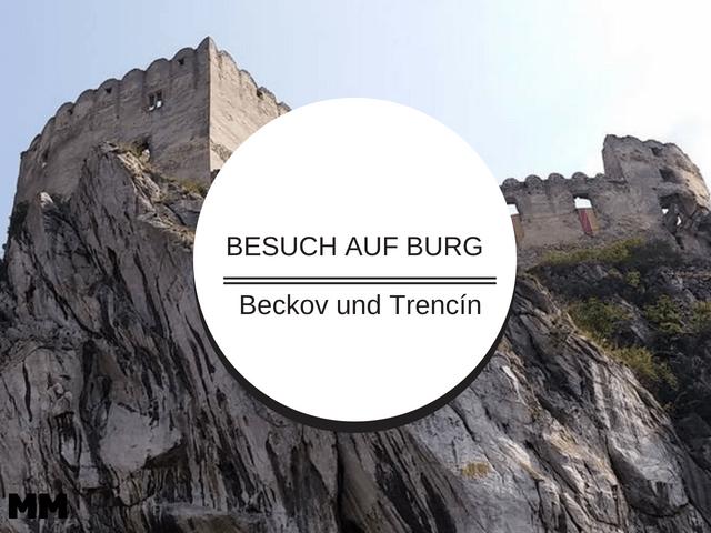 Besuch der Burgen Beckov und Trencin – mit Bastelschwert